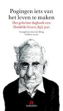 Pogingen iets van het leven te maken - Hendrik Groen (ISBN 9789462531185)