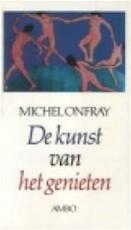 De kunst van het genieten - Michel Onfray, Piet Meeuse (ISBN 9789026311796)
