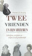 Twee vrienden en hun vrouwen - Martien J.G. de Jong