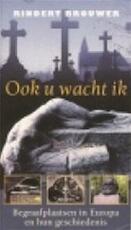 Ook u wacht ik.. - Rindert Brouwer (ISBN 9789038909813)