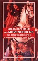 Van Morendoders tot botsende beschaving - L. Catherine (ISBN 9789064454653)