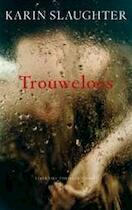 Trouweloos - Karin Slaughter (ISBN 9789023428091)