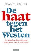 De haat tegen het Westen - Jean Ziegler (ISBN 9789460032868)
