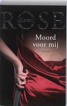 Moord voor mij - Karen Rose (ISBN 9789026127472)