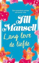 Lang leve de liefde - Jill Mansell (ISBN 9789024577491)