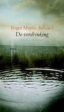 De verdrinking - Roger Martin Du Gard, Rogier Martin Du Gard (ISBN 9789029081412)