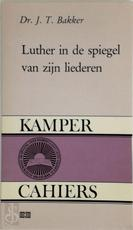 Luther in de spiegel van zijn liederen - Piet Bakker (ISBN 9789024226825)