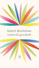 Lezen als geschenk - Robert Macfarlane (ISBN 9789025310042)