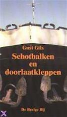 Schotbalken en doorlaatkleppen - Gust Gils (ISBN 9789023438656)