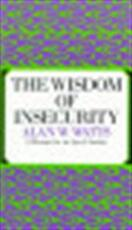 The wisdom of insecurity - Alan Watts (ISBN 9780394704685)
