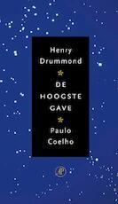 De hoogste gave - Henry Drummond, Amp, Paulo Coelho