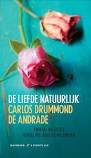 De liefde, natuurlijk - Carlos Drummond de Andrade (ISBN 9789041740939)