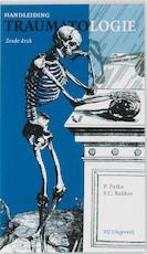 Handleiding traumatologie - P. Patka, F.C. Bakker, Frank Bakker (ISBN 9789086593026)