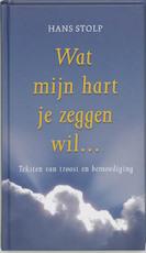Wat mijn hart je zeggen wil ... - Hans Stolp (ISBN 9789020284201)