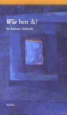 Wie ben ik? - Sri Ramana Maharshi (ISBN 9789077908020)