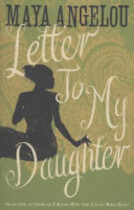 Letter to My Daughter - Maya Angelou (ISBN 9781844086115)