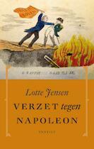 Verzet tegen Napoleon - Lotte Jensen (ISBN 9789460041259)