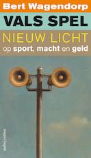 Vals spel - Bert Wagendorp (ISBN 9789026341168)