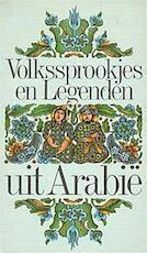 Arabische sprookjes uit het Morgenland - Ursula Assaf-Nowak, Ilona Bonnema, Arnhild Johne, Oskar Reiner (ISBN 9789061201465)