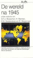 De wereld na 1945 - D.F.J. Bosscher, Amp, H. D.F.J. / Renner Bosscher (ISBN 9789027444240)