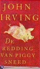 De redding van Piggy Sneed - John Irving, Netty Vink (ISBN 9789060748664)