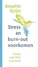 Stress en burnout voorkomen - Anselm Grün (ISBN 9789025904074)
