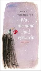Wat niemand had verwacht - Marit Tornqvist, Marit Törnqvist (ISBN 9789045107325)