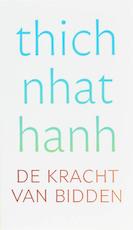 De kracht van bidden - Thich Nhat Hanh (ISBN 9789025971113)