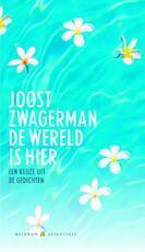 De wereld is hier - Joost Zwagerman (ISBN 9789041740809)
