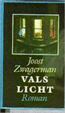 Vals licht - Joost Zwagerman (ISBN 9789029561570)