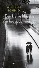 Een kleine filosofie van het ouder worden - Wilhelm Schmid (ISBN 9789023497707)