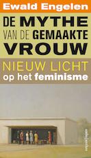 De mythe van de gemaakte vrouw - Ewald Engelen (ISBN 9789026335464)