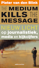 The medium kills the message - Pieter van den Blink (ISBN 9789026335983)