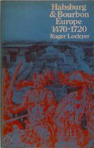 Habsburg and Bourbon Europe, 1470-1720 - Roger Lockyer (ISBN 9780582350298)