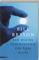 Een kleine geschiedenis van bijna alles - Bill Bryson (ISBN 9789045009704)