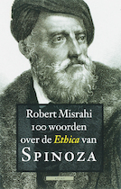 100 woorden over de Ethica van Spinoza - Robert Misrahi (ISBN 9789045000046)