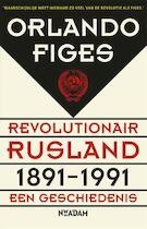 Revolutionair Rusland 1891-1991 - Orlando Figes (ISBN 9789046816769)