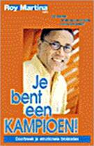 Je bent een kampioen! - Roy. Martina (ISBN 9789055990191)
