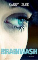Brainwash - Carry Slee (ISBN 9789049925826)