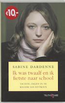 Ik was twaalf en ik fietste naar school - Sabine Dardenne, Marie-Thérèse Cuny, Joris Vermeulen, Noor Koch (ISBN 9789049999711)