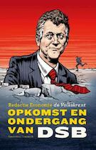 Opkomst en ondergang van DSB - Economische Redactie de Volkskrant (ISBN 9789054292982)