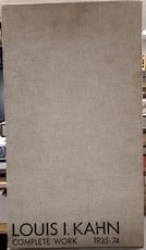Louis I. Kahn - Complete work 1935-74
