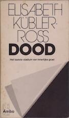 Dood: het laatste stadium van innerlijke groei - Elisabeth Kübler-Ross, M. Middelhoff-V.D. Sande (ISBN 9789026303395)