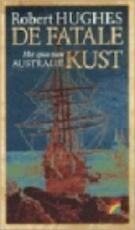 De fatale kust - Robert Hughes (ISBN 9789067661041)