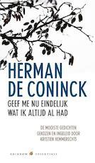 Geef me nu eindelijk wat ik altijd al had - Herman de Coninck