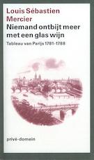 Niemand ontbijt meer met een glas wijn - Louis Sebastién Mercier (ISBN 9789029592994)