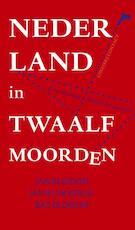 Nederland in twaalf moorden - Jan Blokker, Jan Blokker Jr., Bas Blokker