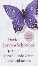 Je kunt verschillende keren afscheid nemen - David Servan-schreiber (ISBN 9789021551319)