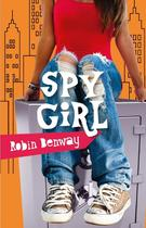 Spy girl - Robin Benway (ISBN 9789026134241)