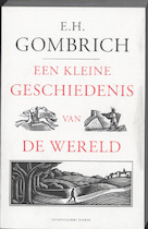 Een kleine geschiedenis van de wereld - E.h. Gombrich (ISBN 9789035135253)